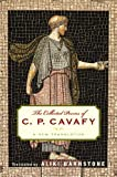 Barnstone, Aliki: Collected Poems of C. P. Cavafy: A New Translation