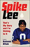 Lee, Spike: Spike Lee: That's My Story And I'm Sticking to It