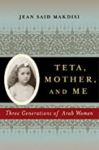 Teta, Mother, and Me: Three Generations of…