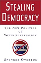 Stealing Democracy: The New Politics of…