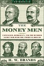 The Money Men: Capitalism, Democracy, and…