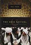 Vali Nasr: The Shia Revival: How Conflicts within Islam Will Shape the Future