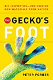 Forbes, Peter: The Gecko&#39;s Foot: Bio-inspiration Engineering New Materials from Nature