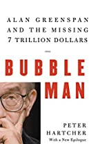 Bubble Man: Alan Greenspan and the Missing 7…