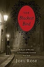 The Blackest Bird: A Novel of Murder in…