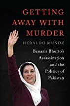 Getting Away with Murder: Benazir Bhutto's…