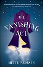 The Vanishing Act: A Novel by Mette Jakobsen