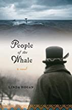 People of the Whale: A Novel by Linda Hogan