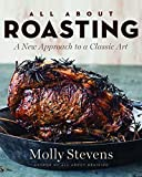 Stevens, Molly: All About Roasting: A New Approach to a Classic Art