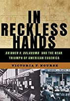 In Reckless Hands: Skinner v. Oklahoma and…