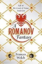 A Romanov Fantasy: Life at the Court of Anna…