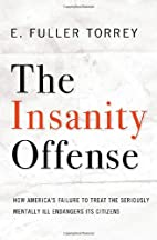 The Insanity Offense: How America's Failure…