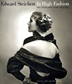 Edward Steichen: In High Fashion - The…