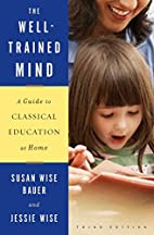 The Well-Trained Mind: A Guide to Classical…