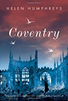 Coventry: A Novel by Helen Humphreys