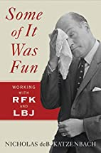 Some of it was fun : working with RFK and…