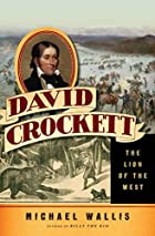 David Crockett: The Lion of the West by…