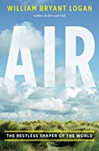 Air: The Restless Shaper of the World by…
