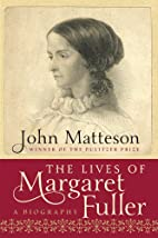 The Lives of Margaret Fuller: A Biography by…