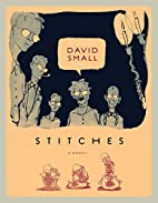 Stitches: A Memoir by David Small