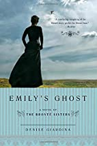 Emily's Ghost: A Novel of the Brontë…