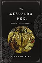 The Gesualdo Hex: Music, Myth, and Memory by…