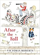 After the Fall: A Novel by Victoria Roberts