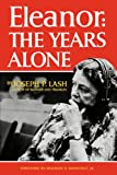 Lash, Joseph P.: Eleanor: The Years Alone