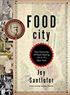 Food City: Four Centuries of Food-Making in…