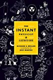 Muller, Richard A.: The Instant Physicist: An Illustrated Guide