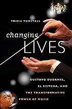 Changing Lives: Gustavo Dudamel, El Sistema,…