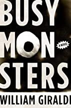 Busy Monsters: A Novel by William Giraldi