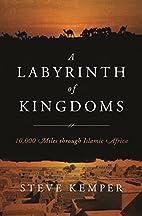 A Labyrinth of Kingdoms: 10,000 Miles…