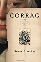 Corrag: A Novel by Susan Fletcher