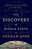 Robb, Graham: The Discovery of Middle Earth: Mapping the Lost World of the Celts