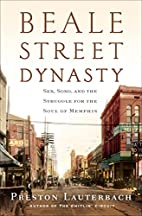 Beale Street Dynasty: Sex, Song, and the…