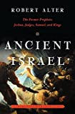 Alter, Robert: Ancient Israel: The Former Prophets: Joshua, Judges, Samuel, and Kings: A Translation with Commentary