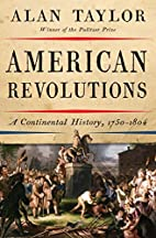 American Revolutions: A Continental History,…