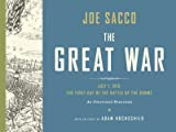 Sacco, Joe: The Great War: July 1, 1916: The First Day of the Battle of the Somme