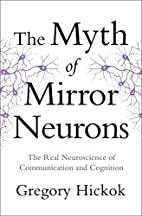 The Myth of Mirror Neurons: The Real…