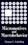 Schelling, Thomas C.: Micromotives and Macrobehavior (Fels Lectures on Public Policy Analysis)