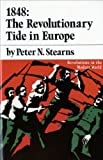 Stearns, Peter N.: 1848: The Revolutionary Tide in Europe