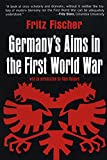 Fischer, Fritz: Germany's Aims in the First World War.