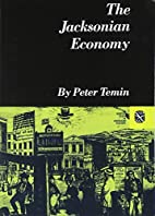 The Jacksonian Economy by Peter Temin