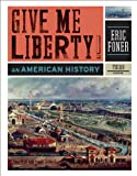 Foner, Eric: Give Me Liberty!: An American HistoryGIVE ME LIBERTY!: AN AMERICAN HISTORY by Foner, Eric (Author) on Aug-09-2011 Paperback