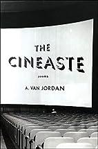 The Cineaste: Poems by A. Van Jordan