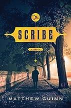 The Scribe: A Novel by Matthew Guinn