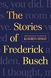 Busch, Frederick: The Stories of Frederick Busch