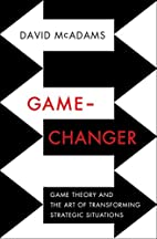 Game-Changer: Game Theory and the Art of…