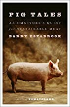 Pig Tales: An Omnivore's Quest for…